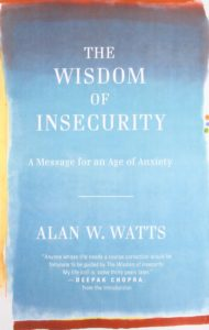 Wisdom of Insecurity Alan Watts