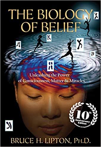 Bruce Lipton The Biology of Belief